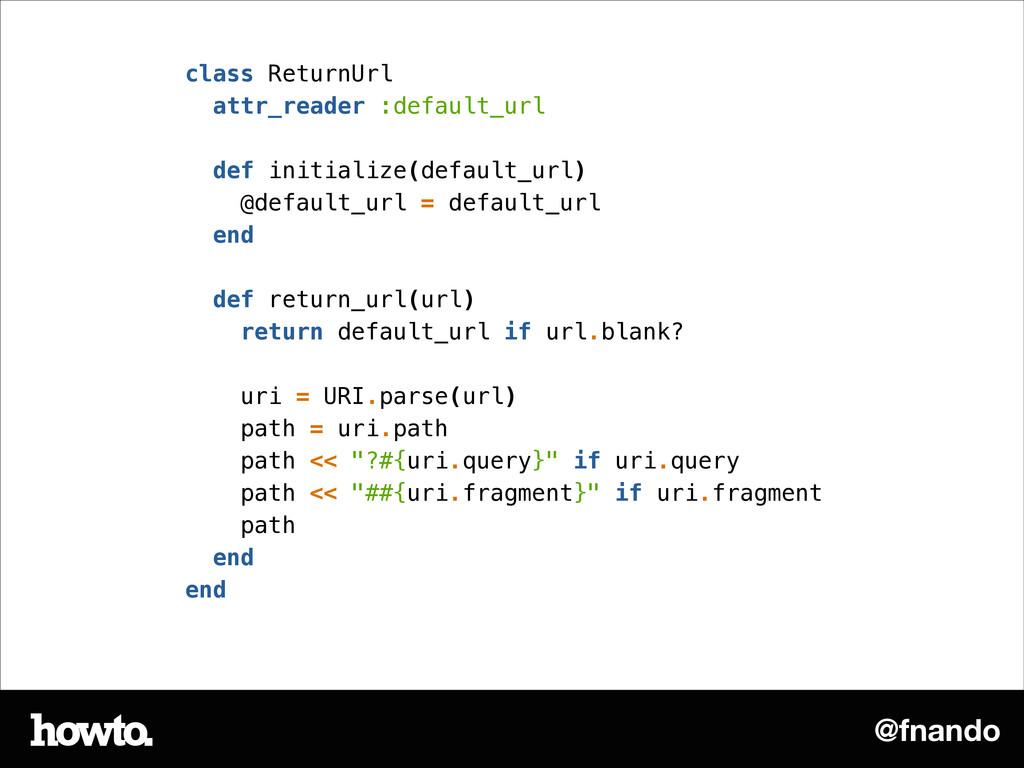 @fnando class ReturnUrl attr_reader :default_ur...