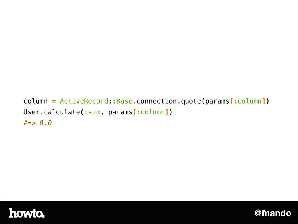 @fnando column = ActiveRecord::Base.connection....