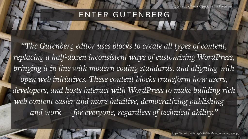 "John Eckman • @jeckman • #wcmsp ""The Gutenberg ..."