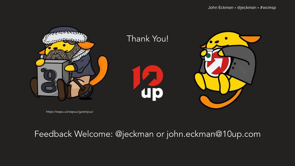 John Eckman • @jeckman • #wcmsp Thank You! Feed...
