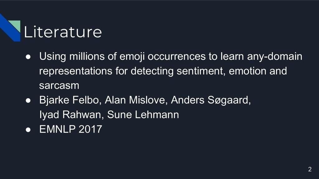 Literature ● Using millions of emoji occurrence...