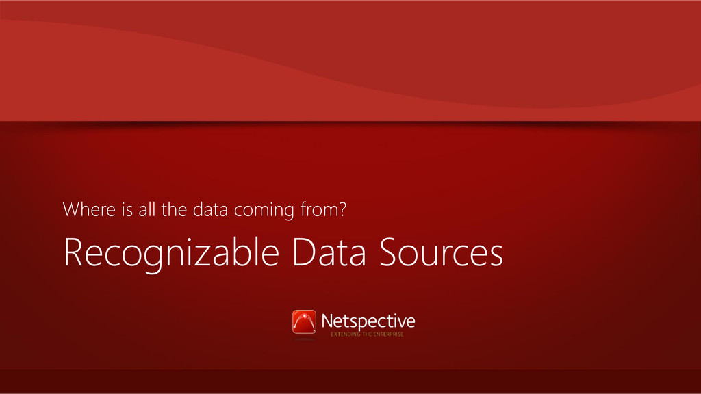 Recognizable Data Sources Where is all the data...