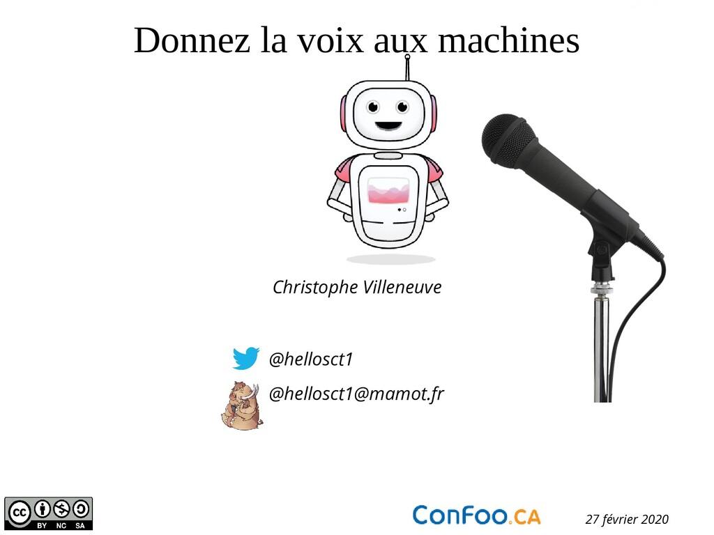 Donnez la voix aux machines @hellosct1 @hellosc...