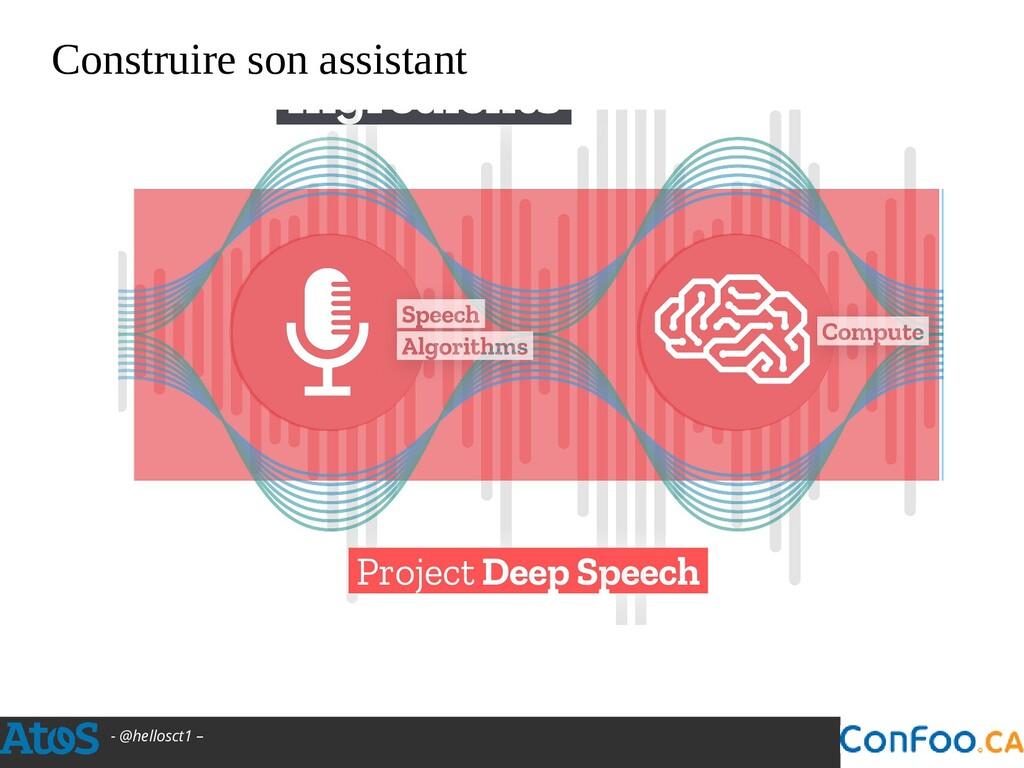 - @hellosct1 – Construire son assistant
