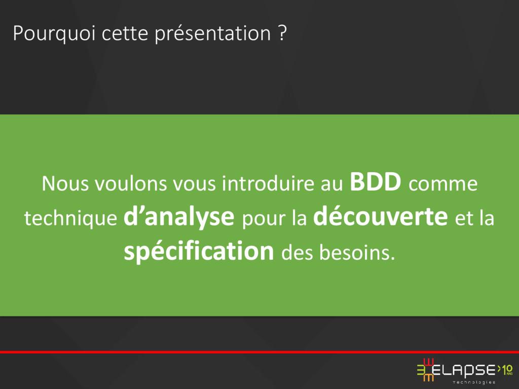 Nous voulons vous introduire au BDD comme techn...