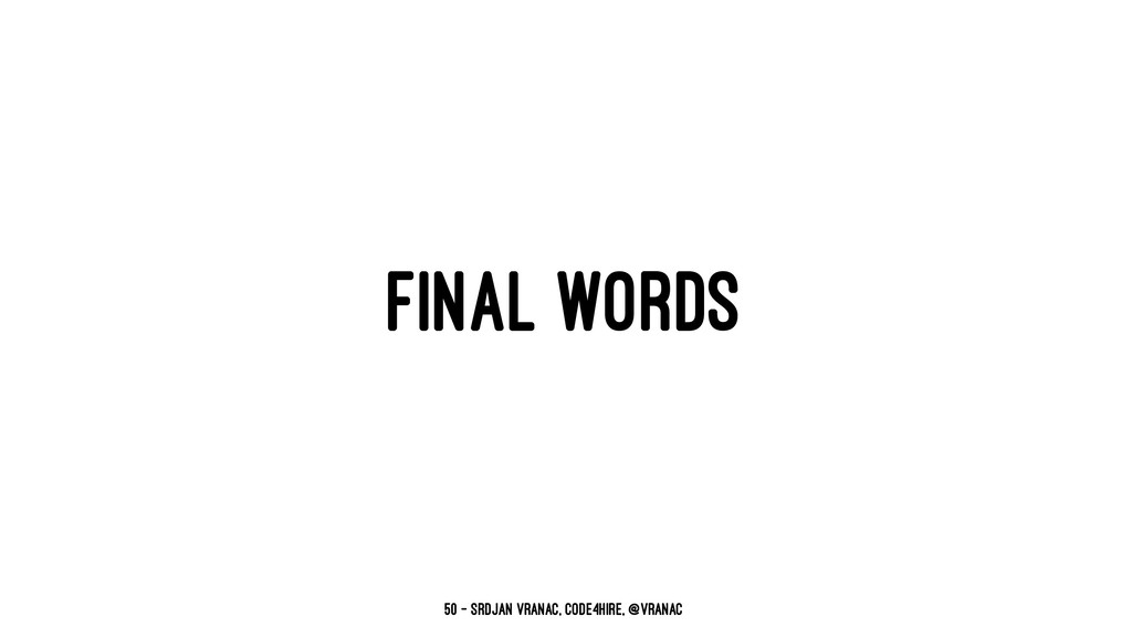 FINAL WORDS 50 — Srdjan Vranac, Code4Hire, @vra...