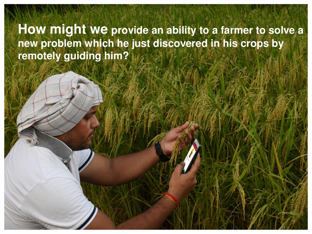 How might we provide an ability to a farmer to ...