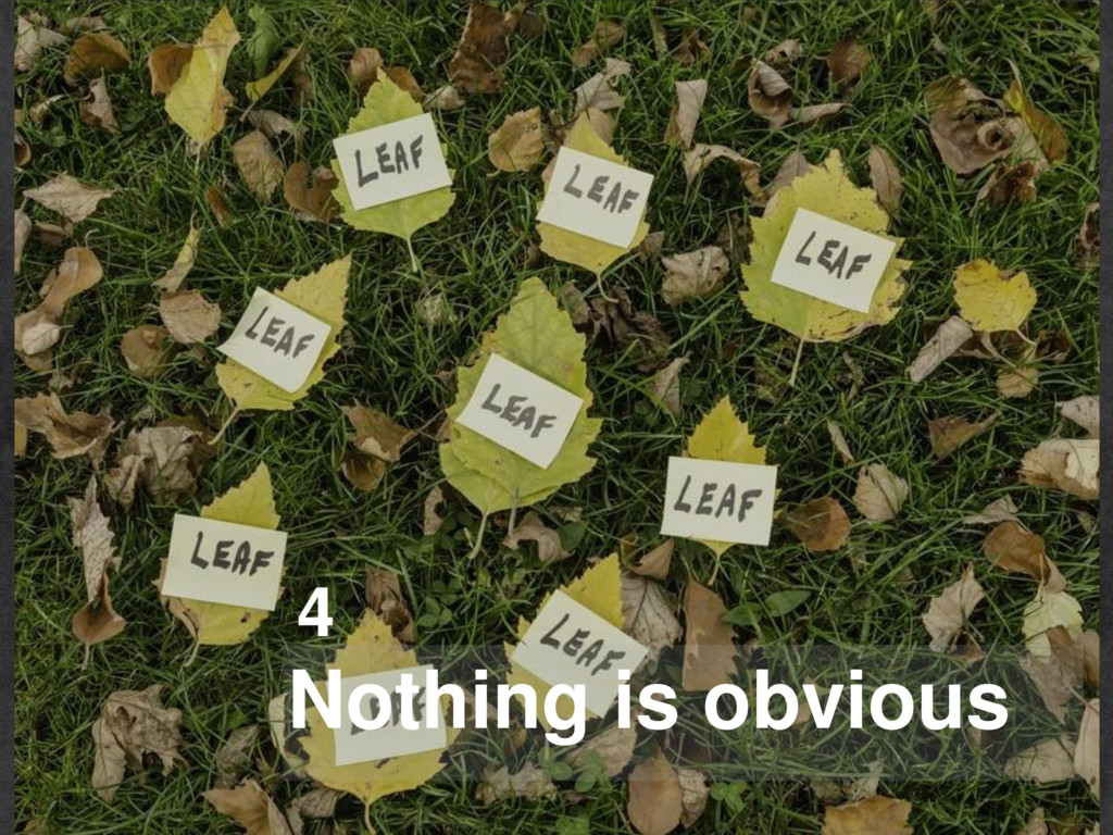 Nothing is obvious 4