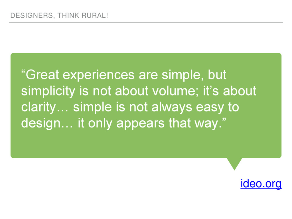 """Great experiences are simple, but simplicity i..."