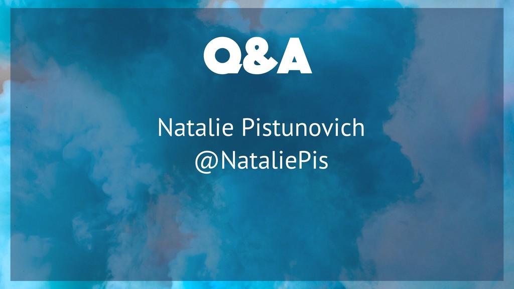 Q&A Natalie Pistunovich @NataliePis