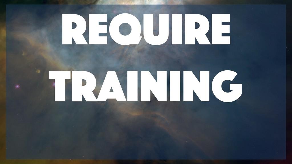 Require training