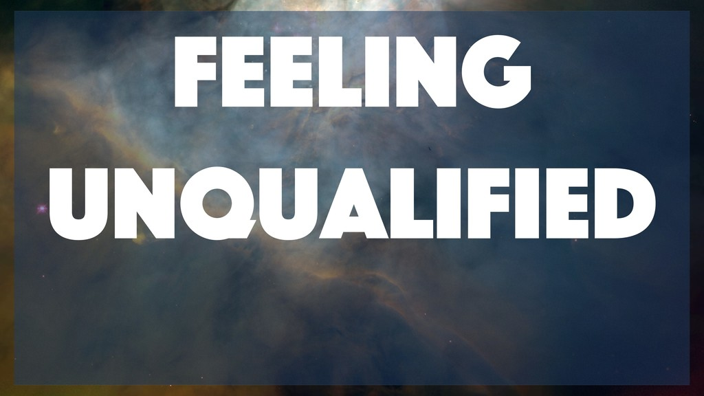 Feeling Unqualified