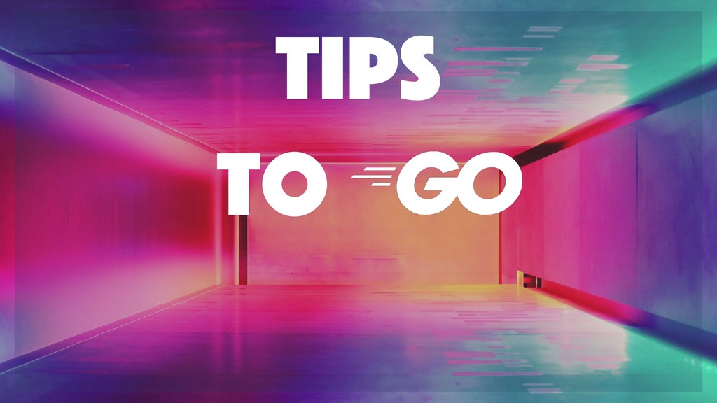 Tips to
