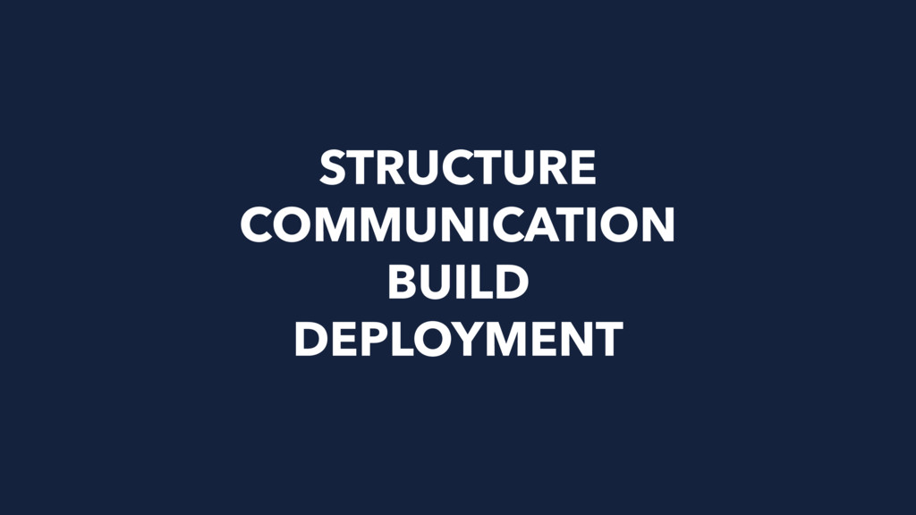 STRUCTURE COMMUNICATION BUILD DEPLOYMENT