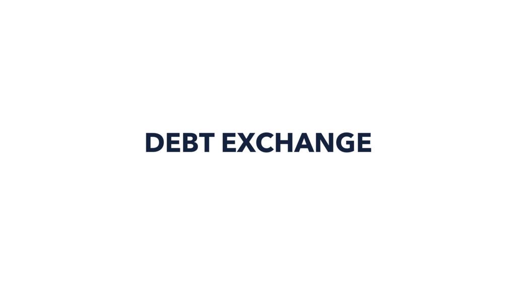DEBT EXCHANGE