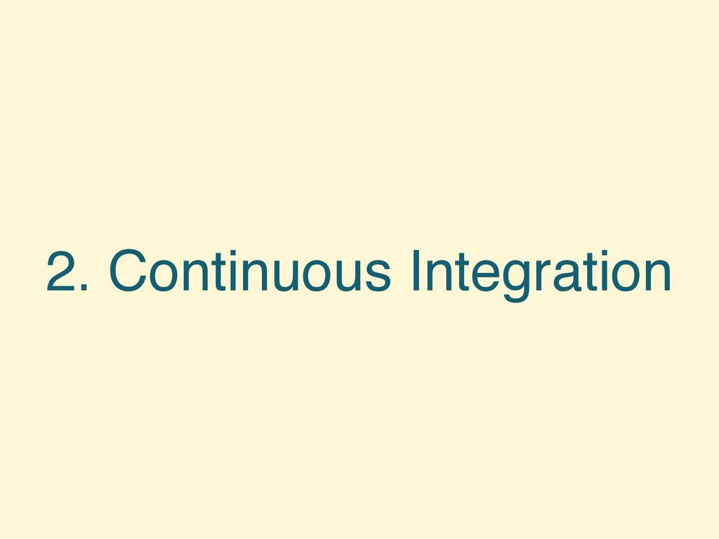 2. Continuous Integration