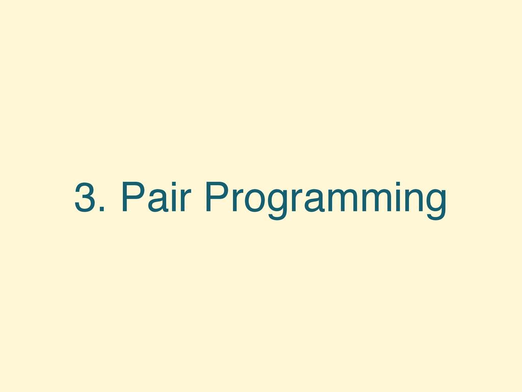 3. Pair Programming