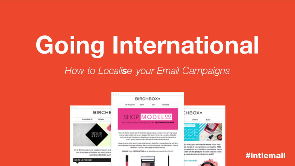 #intlemail Going International How to Localise ...