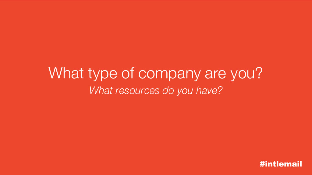 #intlemail What type of company are you? What r...