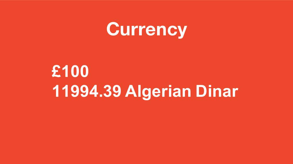 Currency £100 11994.39 Algerian Dinar
