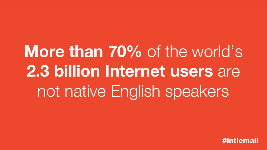 #intlemail More than 70% of the world's 2.3 bil...