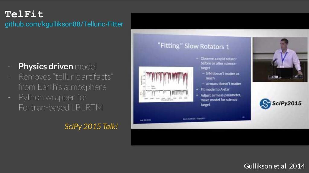 "- Physics driven model - Removes ""telluric arti..."