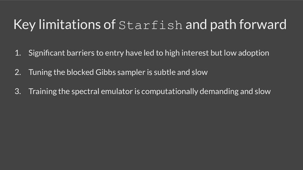 Key limitations of Starfish and path forward 1....
