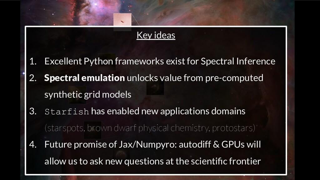 Key ideas 1. Excellent Python frameworks exist ...