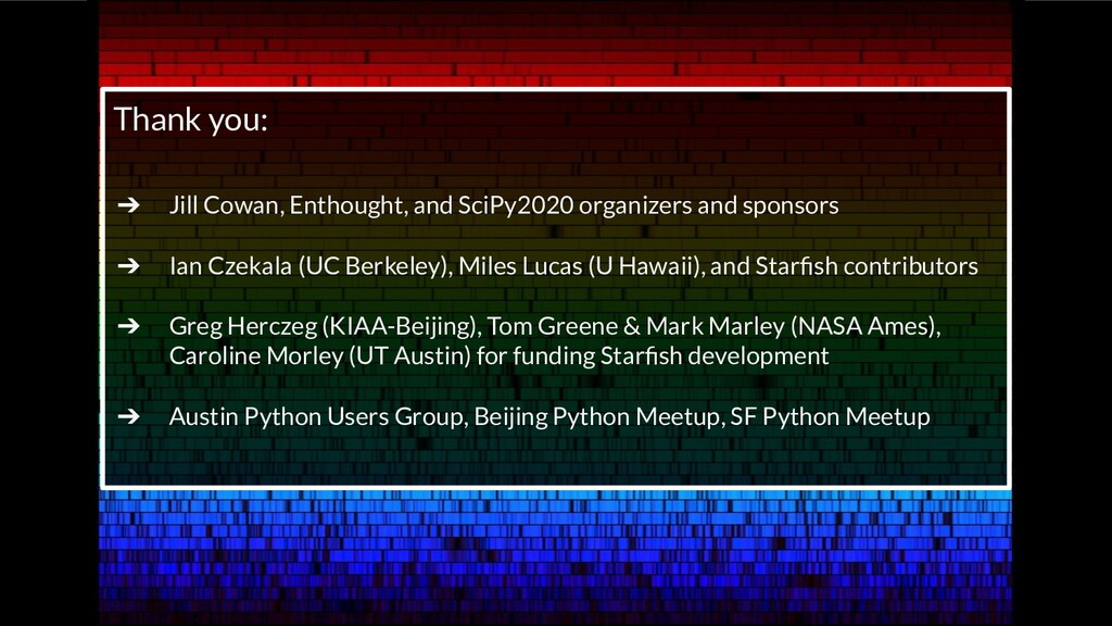 Thank you: ➔ Jill Cowan, Enthought, and SciPy20...