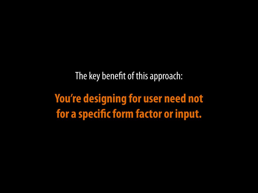 The key benefit of this approach: You're design...