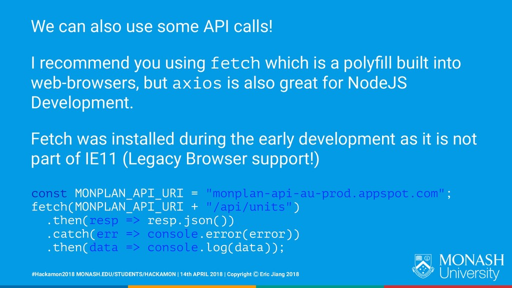 We can also use some API calls! I recommend you...
