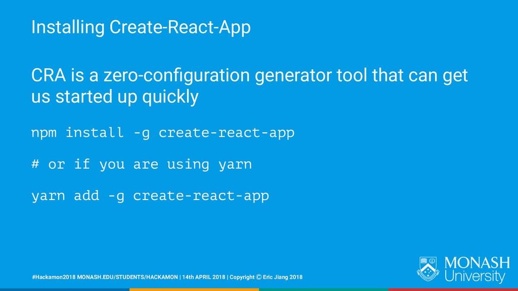 Installing Create-React-App CRA is a zero-config...