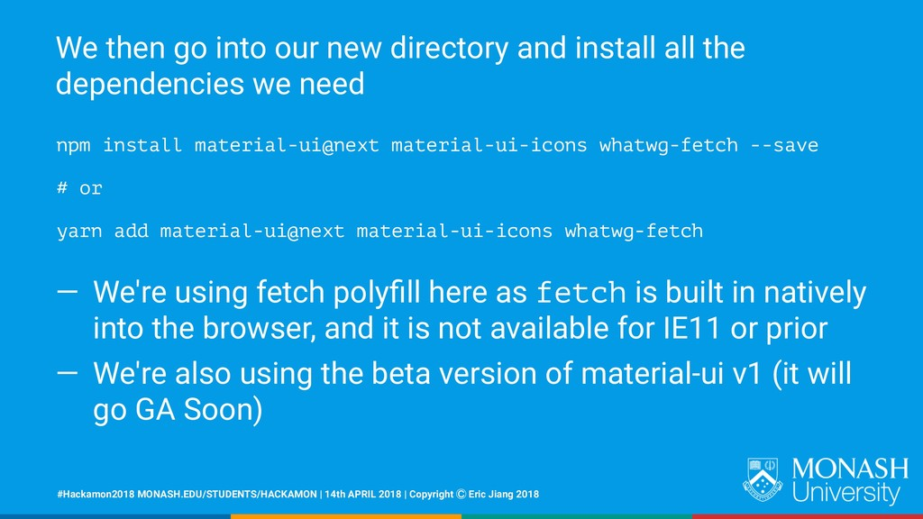 We then go into our new directory and install a...