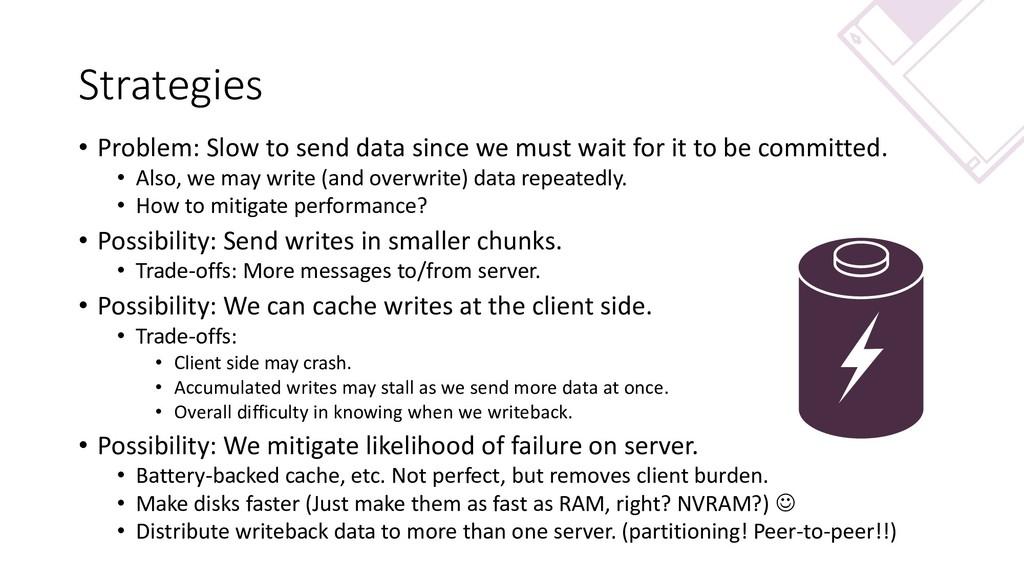 Strategies • Problem: Slow to send data since w...