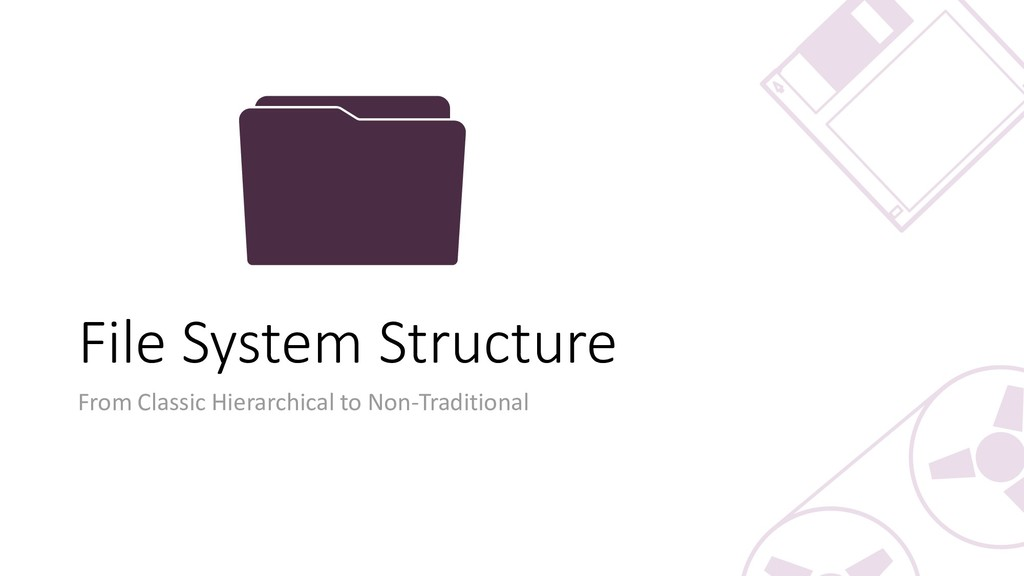 File System Structure From Classic Hierarchical...