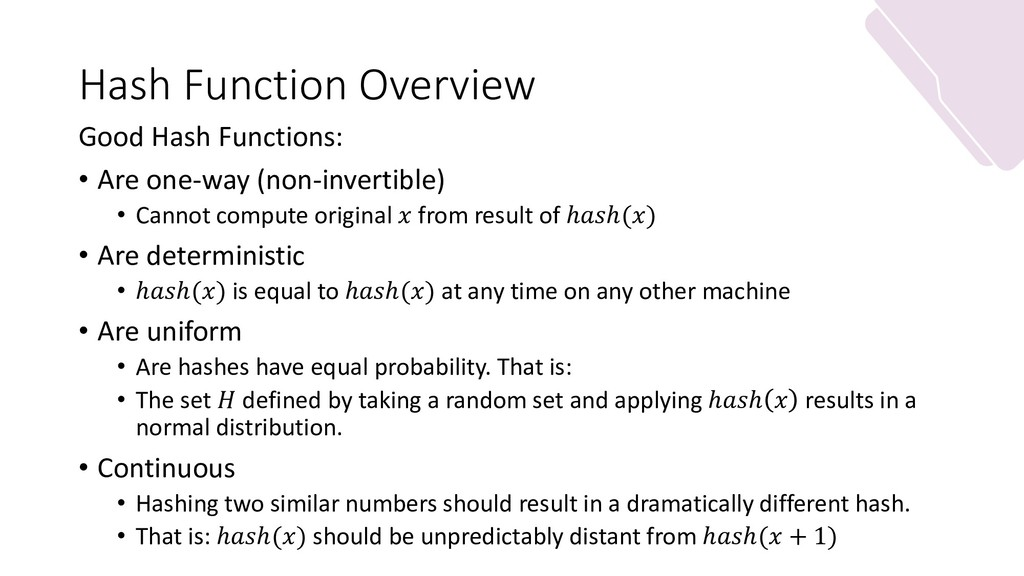 Hash Function Overview Good Hash Functions: • A...
