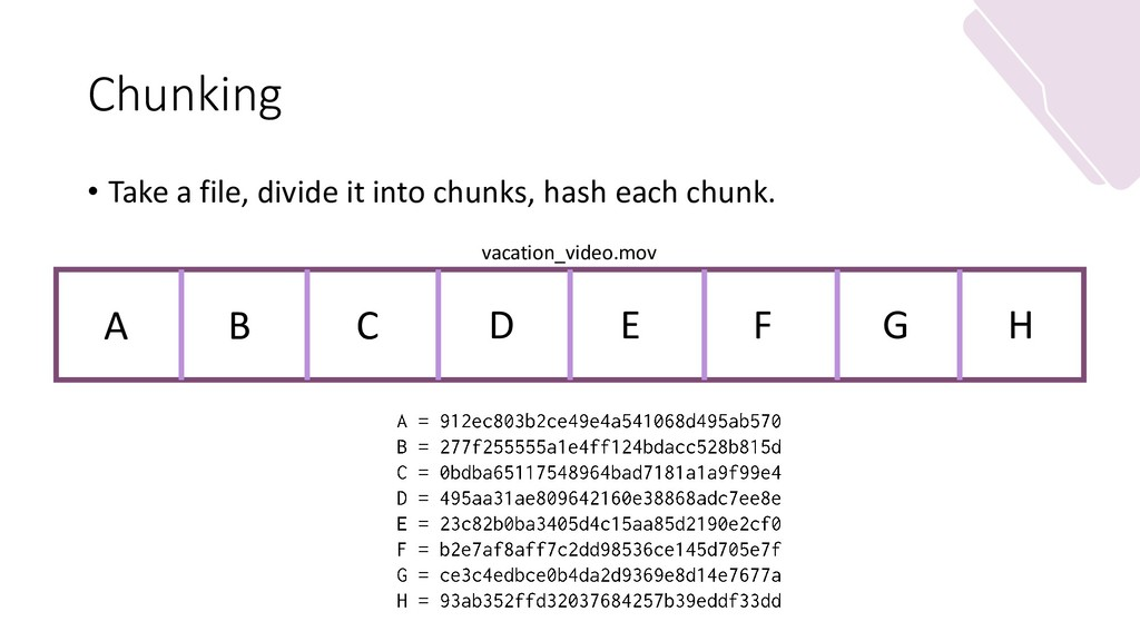 Chunking • Take a file, divide it into chunks, ...