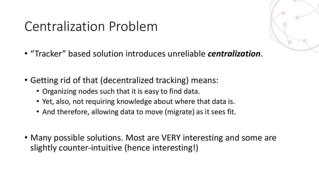 "Centralization Problem • ""Tracker"" based soluti..."