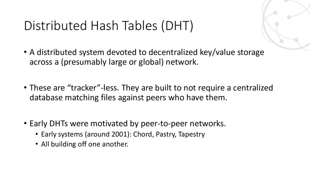 Distributed Hash Tables (DHT) • A distributed s...