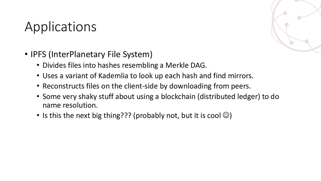Applications • IPFS (InterPlanetary File System...
