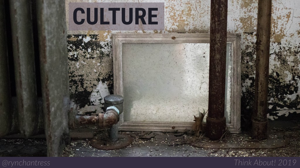 CULTURE @rynchantress Think About! 2019
