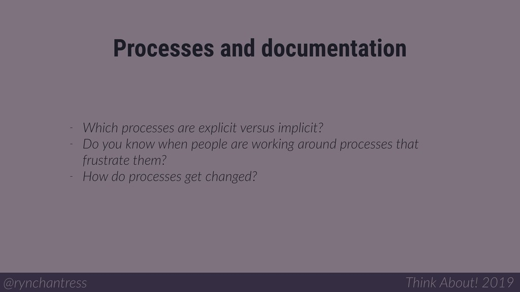 Processes and documentation @rynchantress Think...