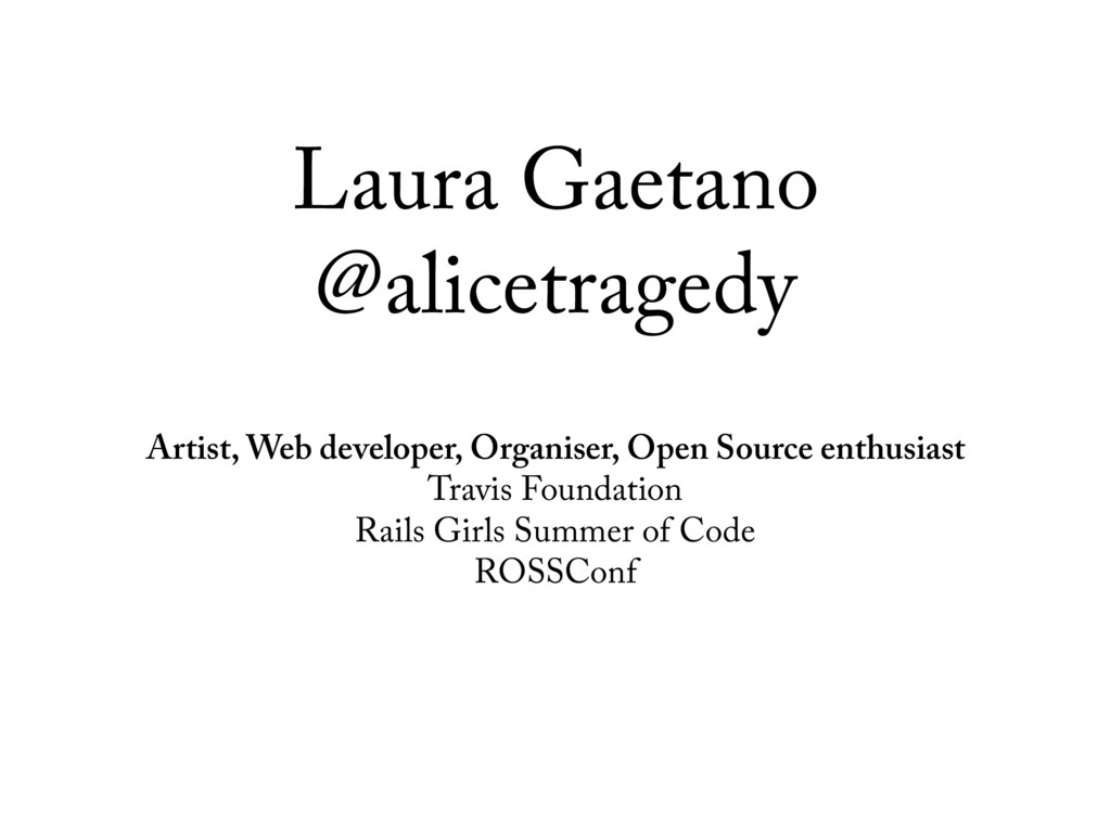 Laura Gaetano @alicetragedy Artist, Web develop...