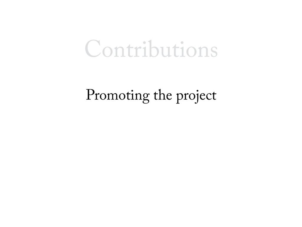 Contributions Promoting the project