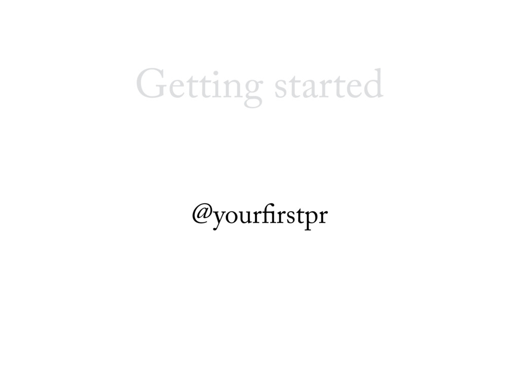 Getting started @yourfirstpr