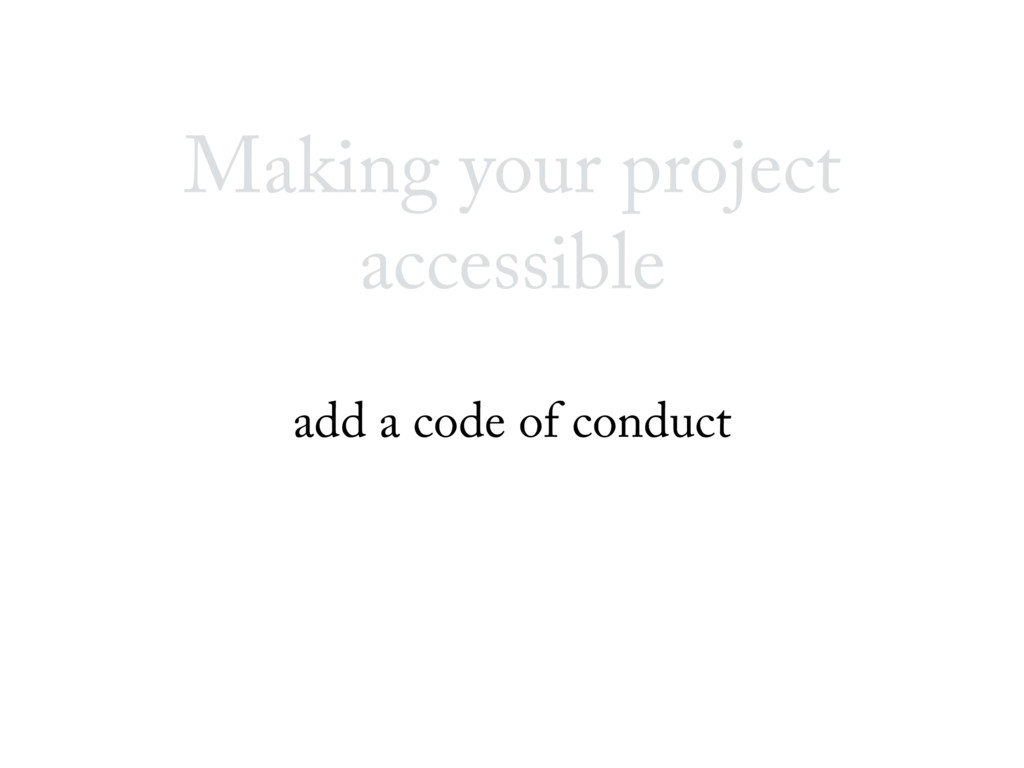 Making your project accessible add a code of co...