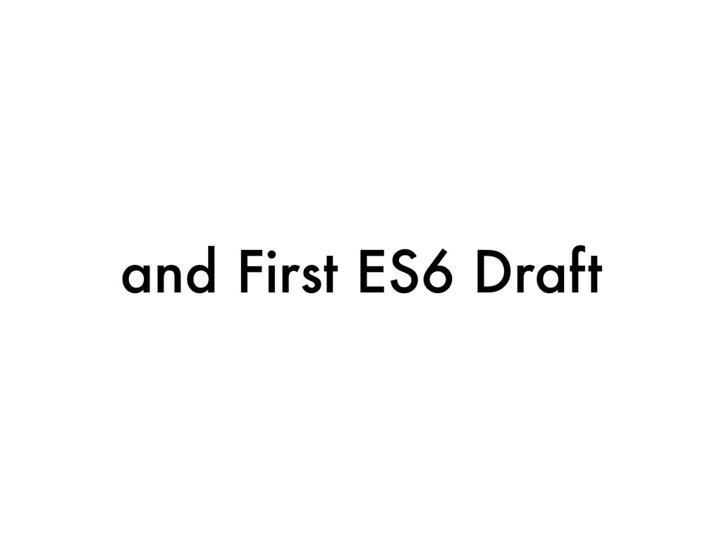 and First ES6 Draft