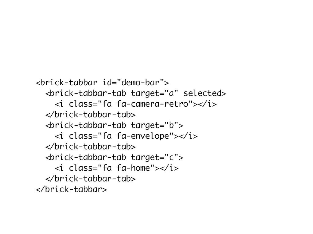 "<brick-tabbar id=""demo-bar""> <brick-tabbar-tab ..."