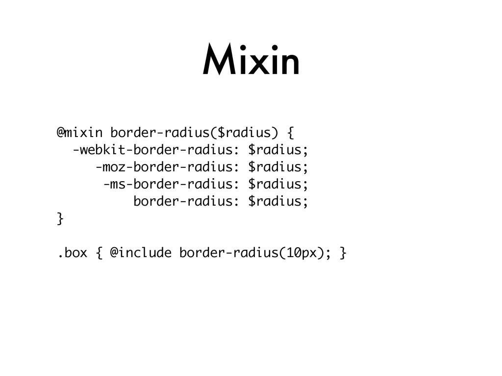 Mixin @mixin border-radius($radius) { -webkit-b...