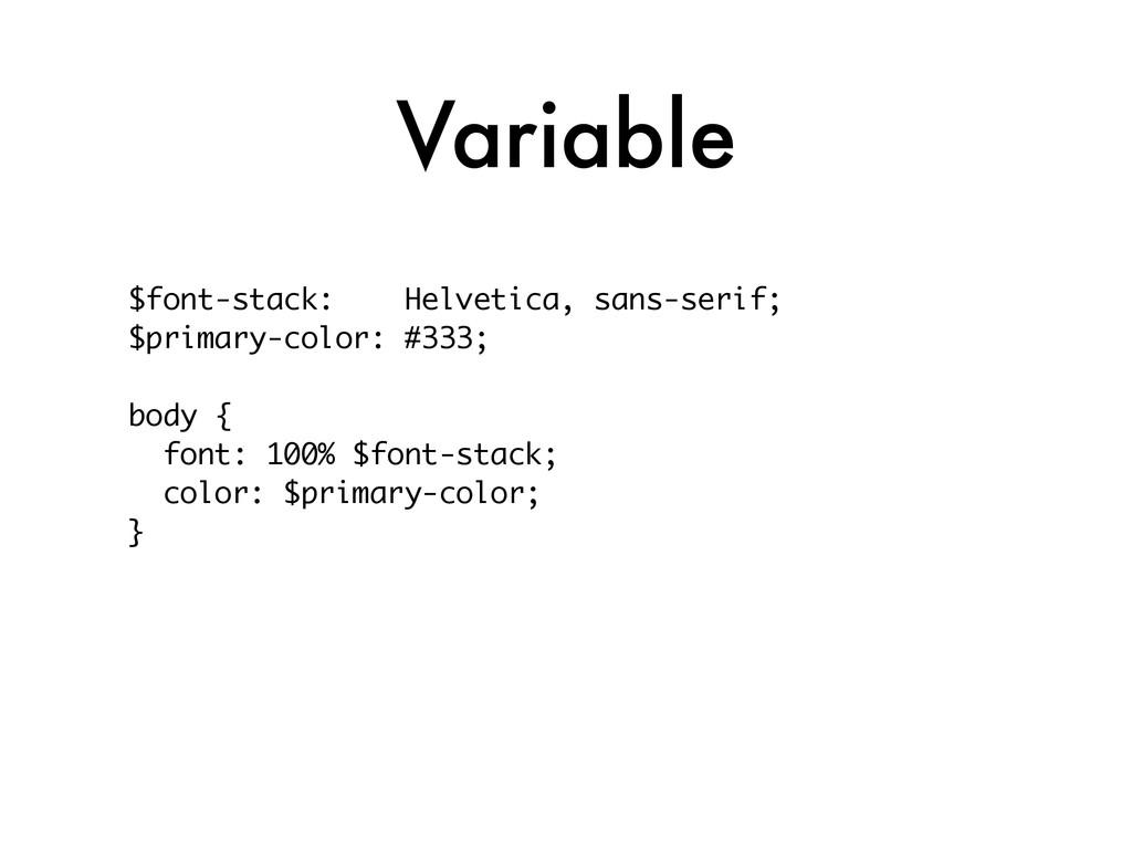 Variable $font-stack: Helvetica, sans-serif; $p...